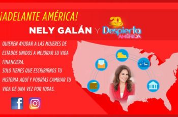 'Adelante America' a New Campaign for Women Entrepreneur by Nely Galán and Despierta America