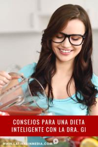 Consejos para una dieta inteligente con la Dra. Gi - Latinas in Media