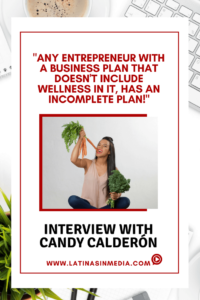 Candy Calderón - Health and Wellness for Latina Entrepreneurs