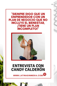 Candy Calderón - Salud y bienestar para emprendedoras latinas