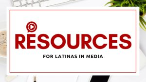 Resources for Latinas in Media (Bloggers and Entrepreneurs)
