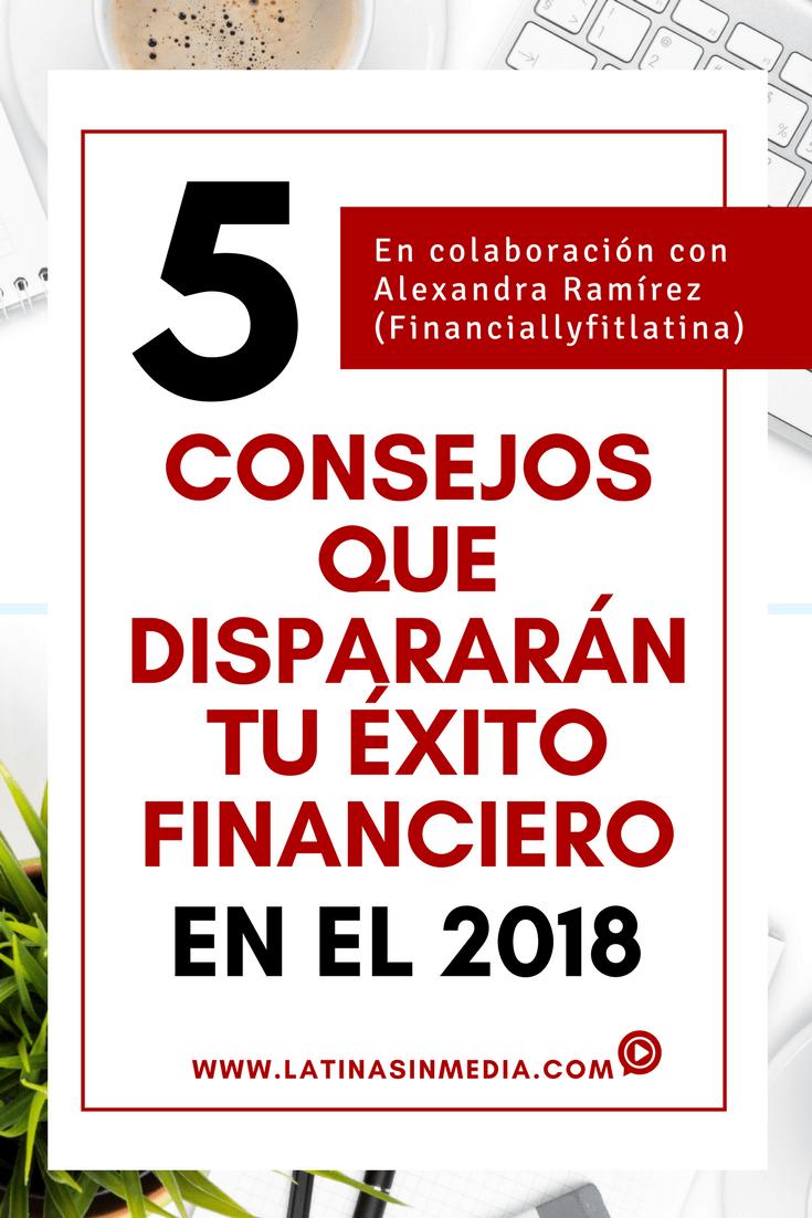 5 consejos que dispararán tu éxito financiero para el 2018 con Financiallyfitlatina