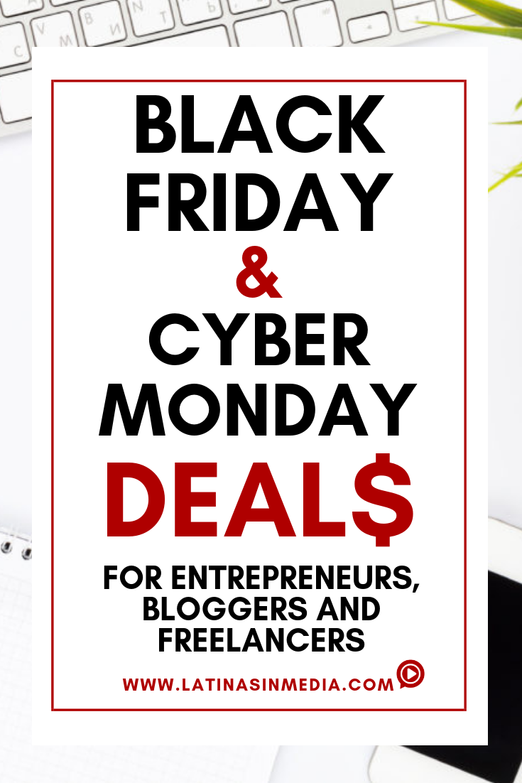Black Friday and Cyber Monday Deals for Entrepreneurs, Bloggers and Freelancers | Latinas in Media